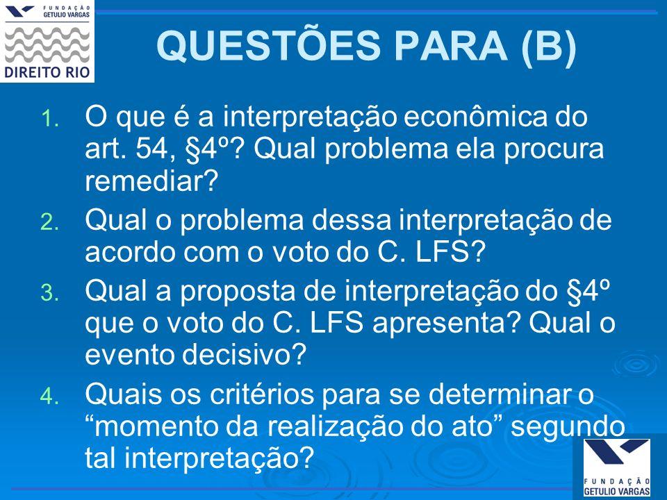 QUESTÕES PARA (B) O que é a interpretação econômica do art. 54, §4º Qual problema ela procura remediar