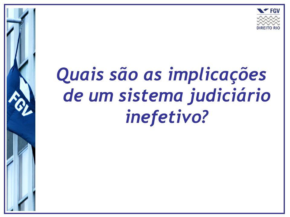 Quais são as implicações de um sistema judiciário inefetivo
