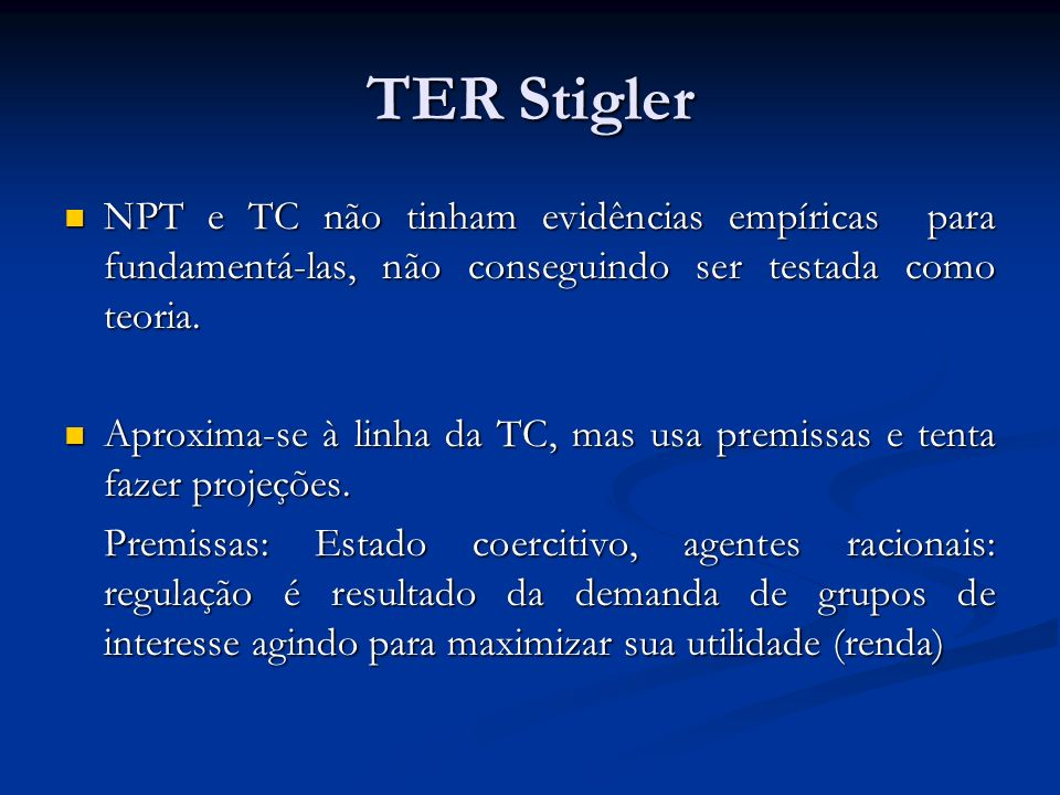TER Stigler NPT e TC não tinham evidências empíricas para fundamentá-las, não conseguindo ser testada como teoria.