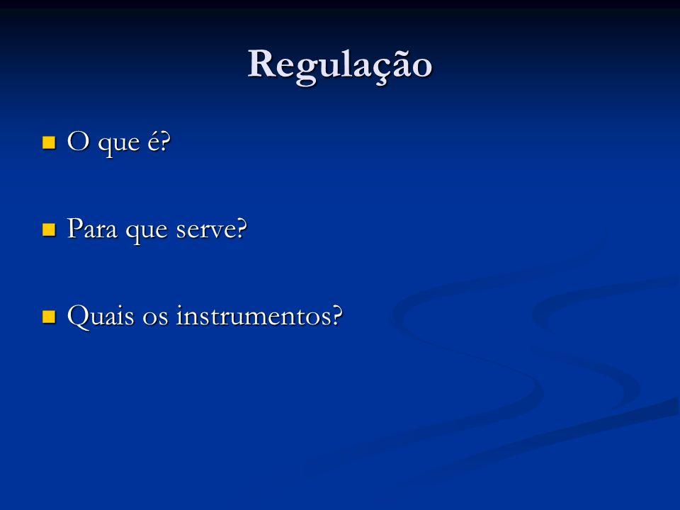 Regulação O que é Para que serve Quais os instrumentos