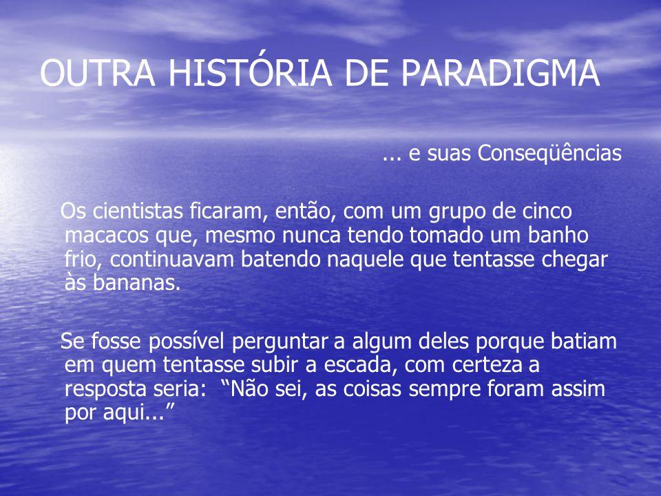 OUTRA HISTÓRIA DE PARADIGMA