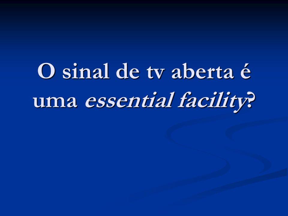 O sinal de tv aberta é uma essential facility