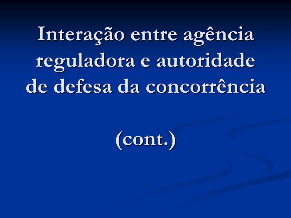 Interação entre agência reguladora e autoridade de defesa da concorrência (cont.)