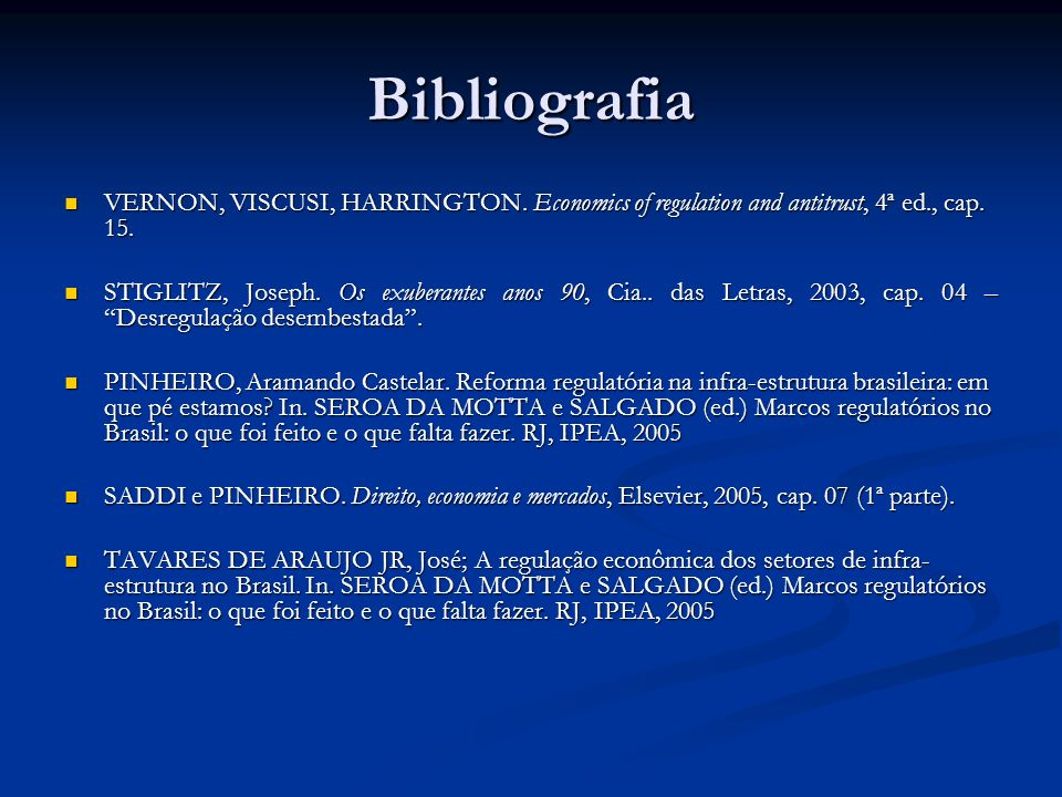 Bibliografia VERNON, VISCUSI, HARRINGTON. Economics of regulation and antitrust, 4ª ed., cap. 15.