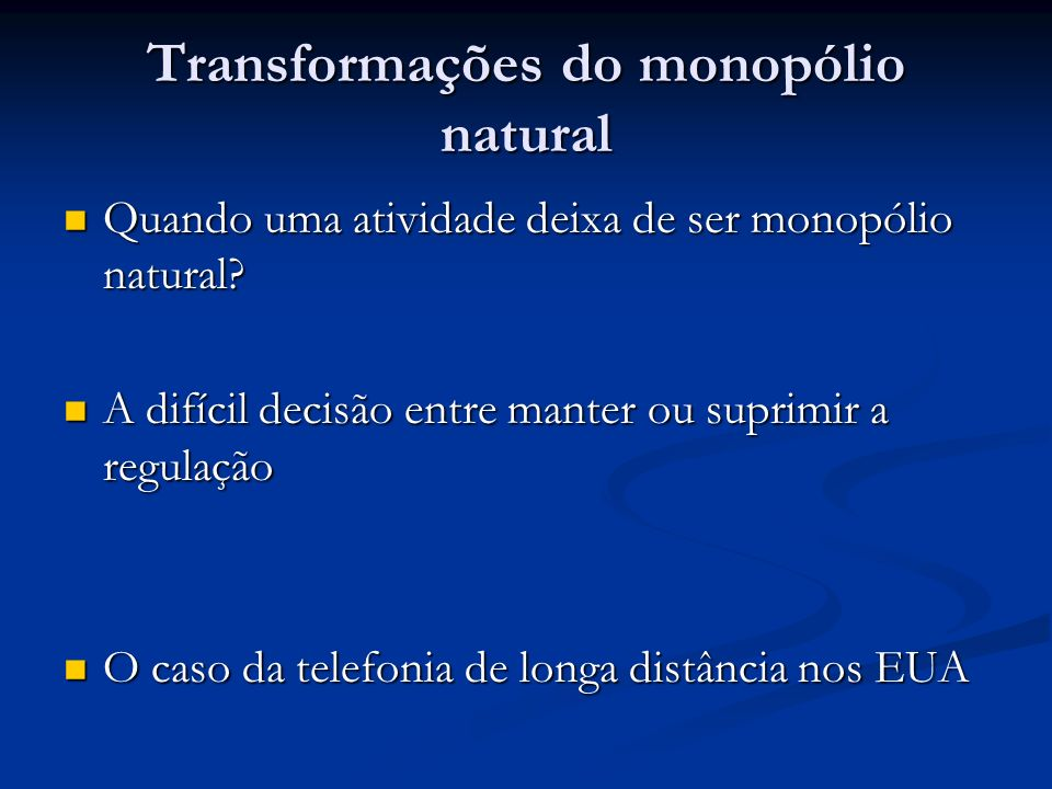 Transformações do monopólio natural