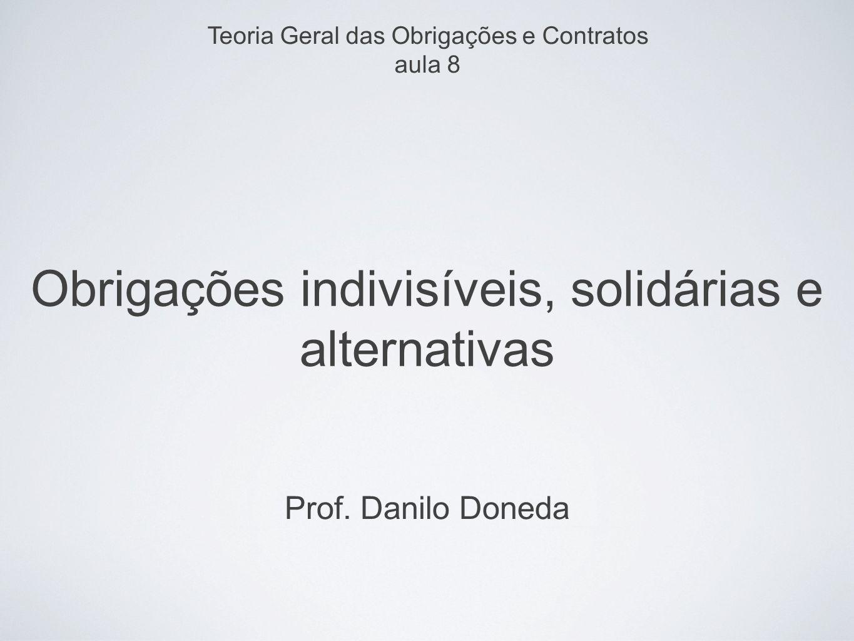 Obrigações indivisíveis, solidárias e alternativas