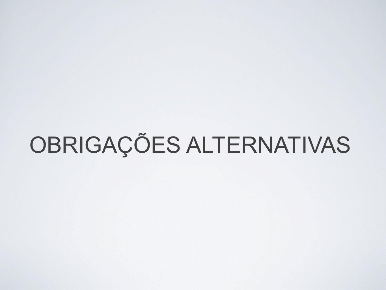 OBRIGAÇÕES ALTERNATIVAS