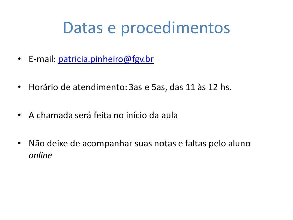 Datas e procedimentos E-mail: patricia.pinheiro@fgv.br