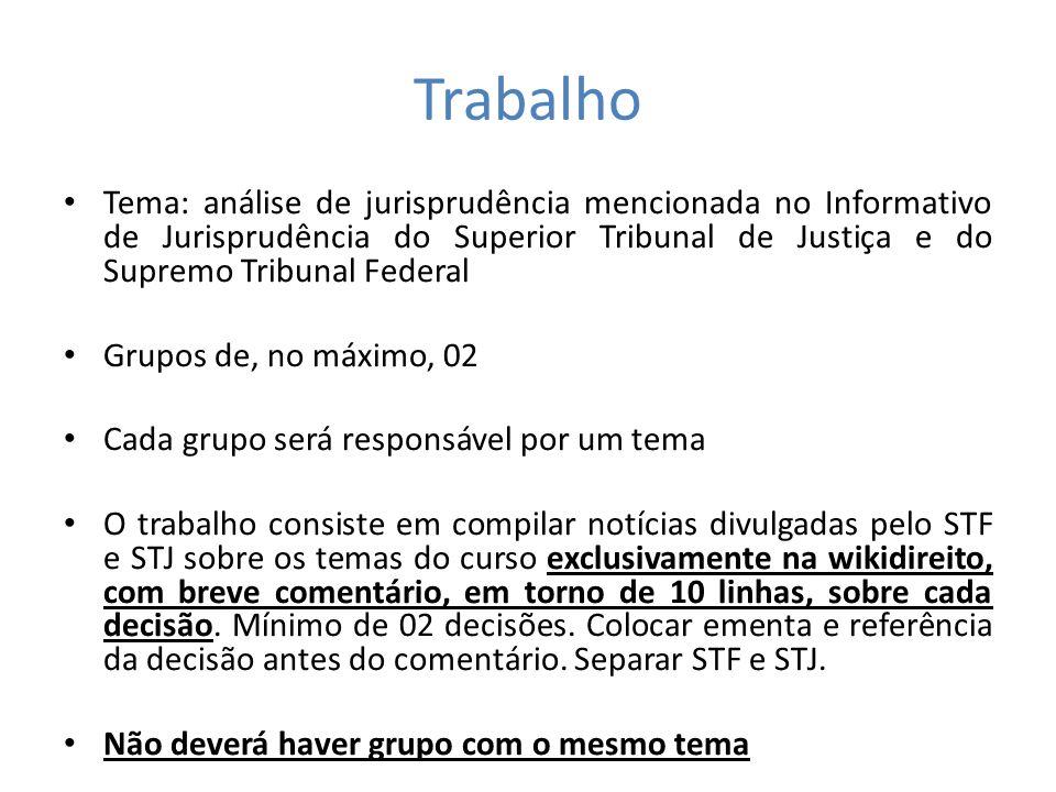 Trabalho Tema: análise de jurisprudência mencionada no Informativo de Jurisprudência do Superior Tribunal de Justiça e do Supremo Tribunal Federal.