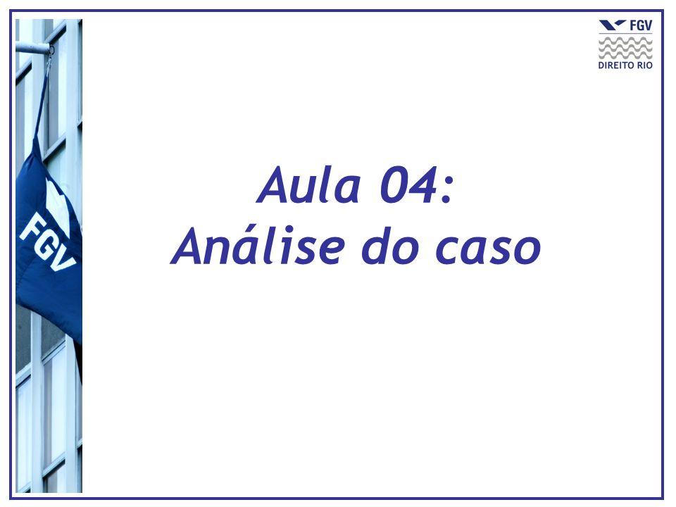 Aula 04: Análise do caso