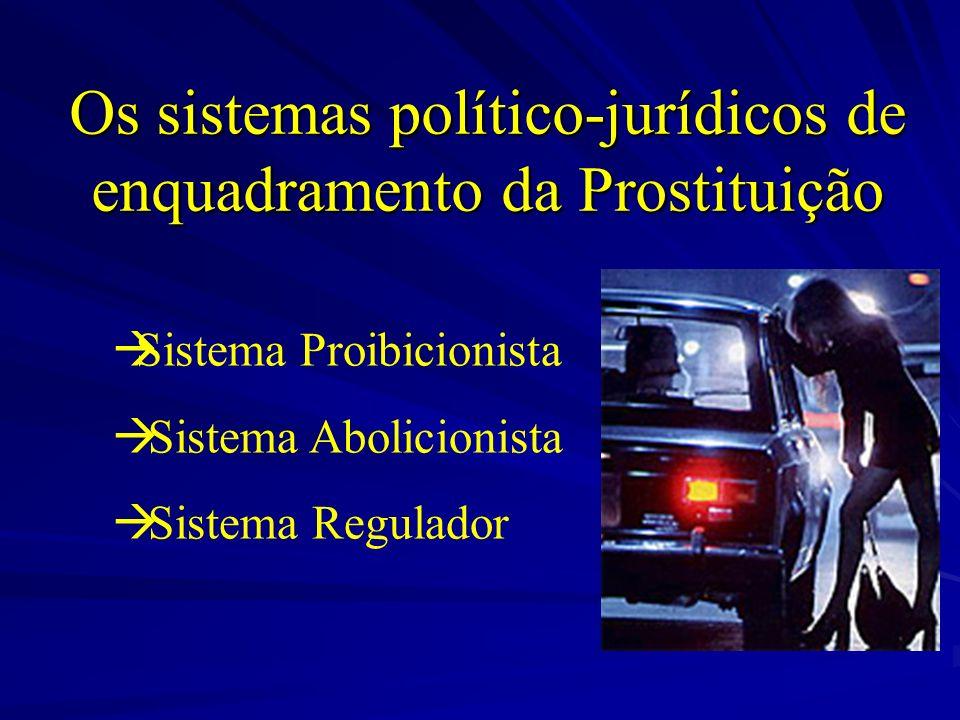 Os sistemas político-jurídicos de enquadramento da Prostituição