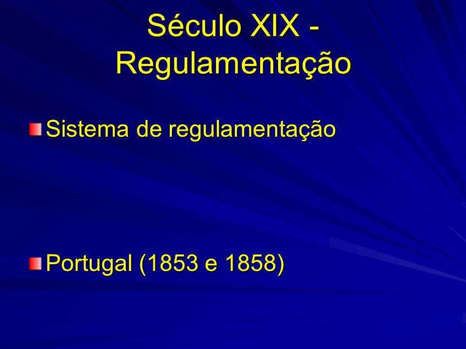 Século XIX - Regulamentação