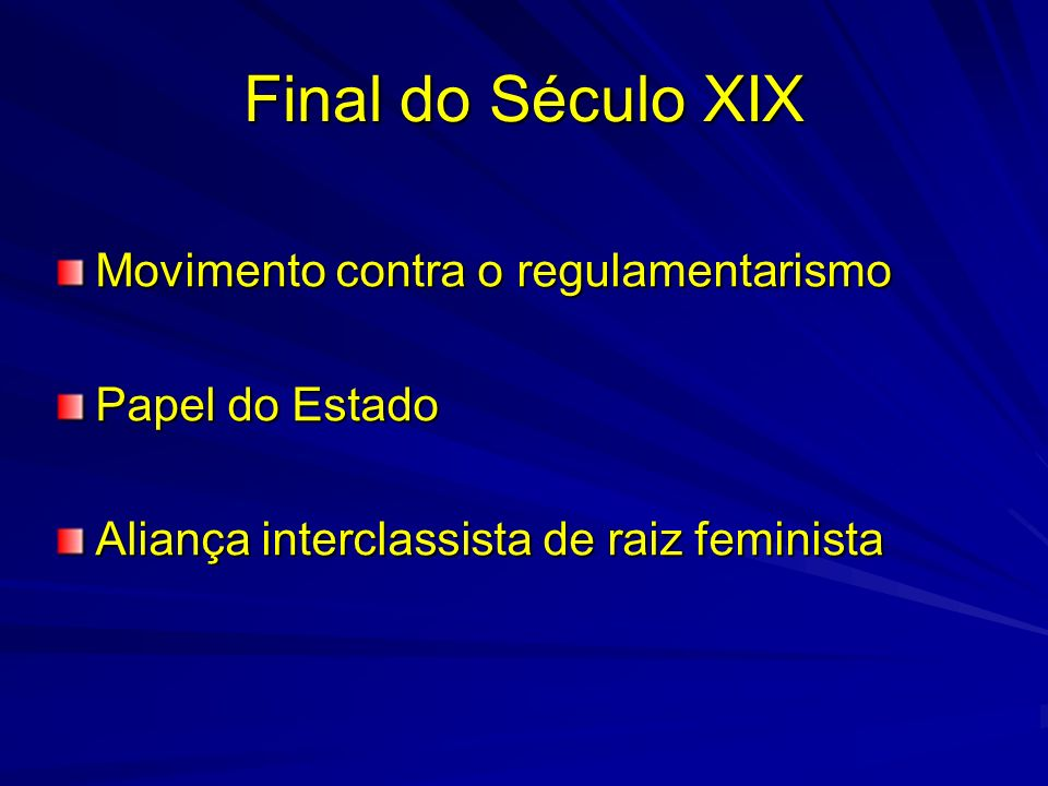 Final do Século XIX Movimento contra o regulamentarismo