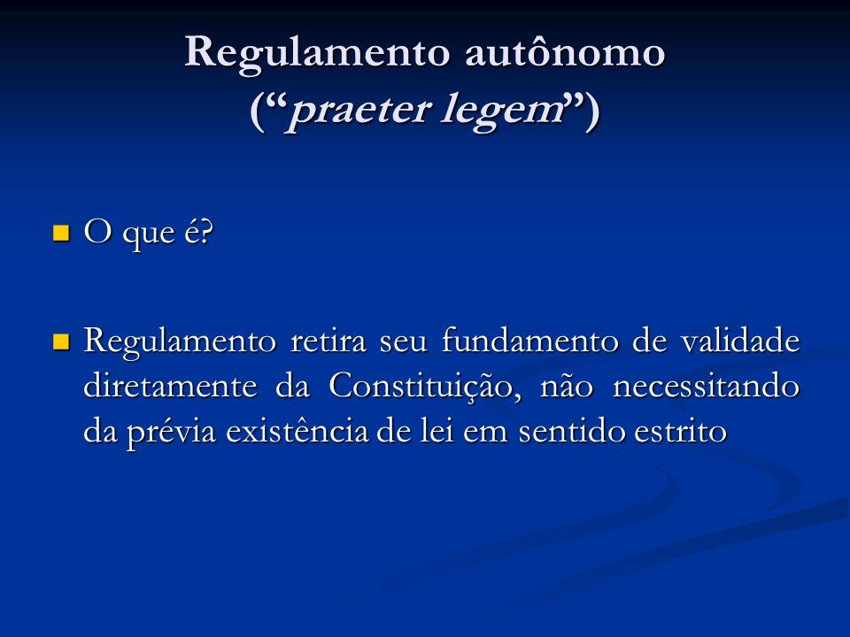 Regulamento autônomo ( praeter legem )