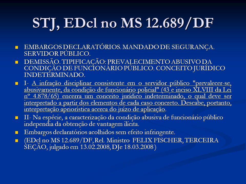 STJ, EDcl no MS 12.689/DFEMBARGOS DECLARATÓRIOS. MANDADO DE SEGURANÇA. SERVIDOR PÚBLICO.