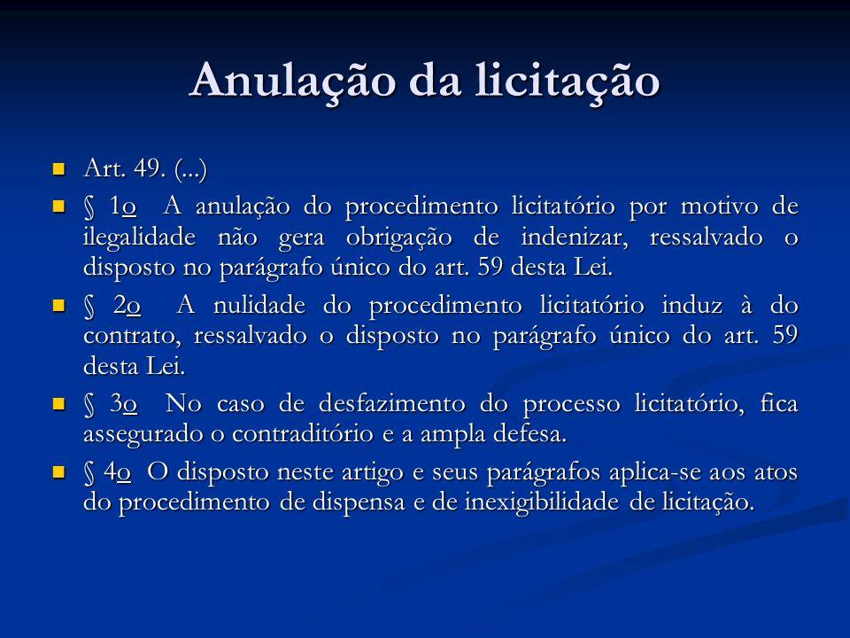 Anulação da licitação Art. 49. (...)