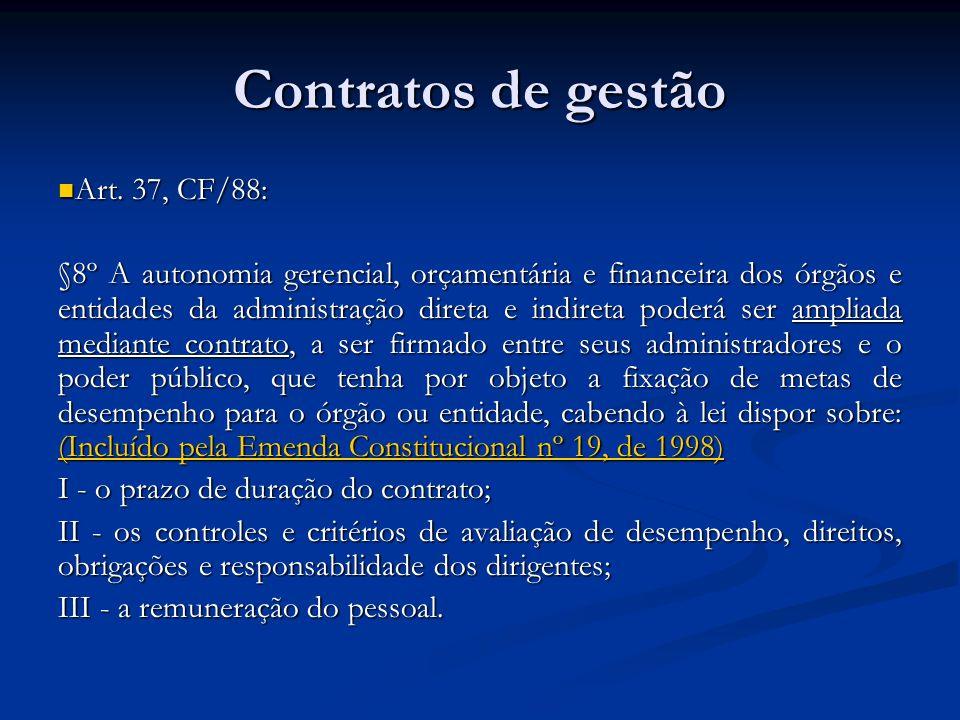 Contratos de gestão Art. 37, CF/88: