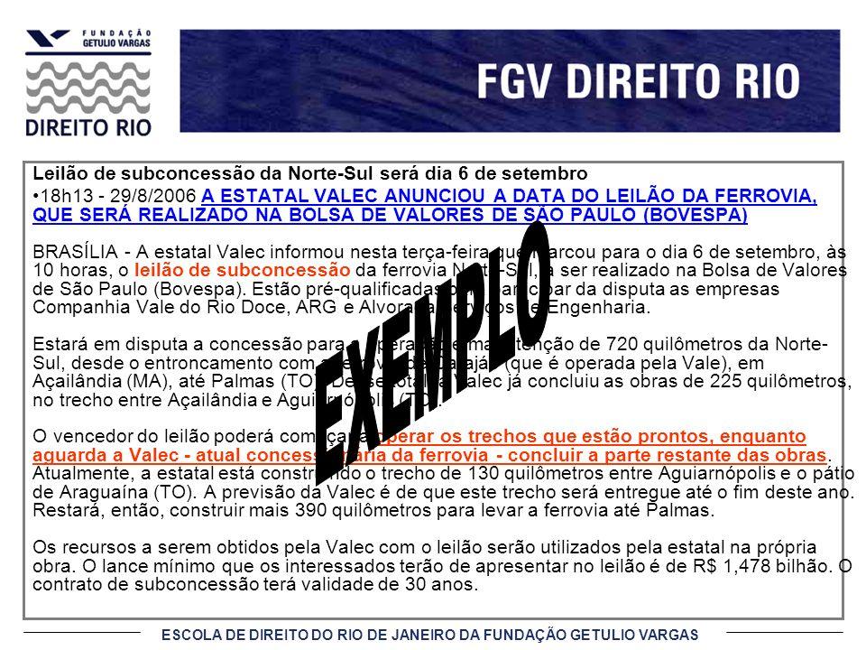EXEMPLO Leilão de subconcessão da Norte-Sul será dia 6 de setembro
