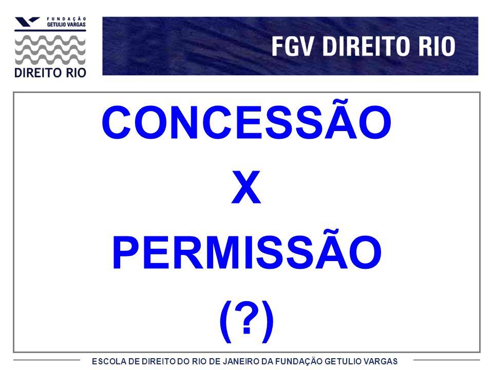 CONCESSÃO X PERMISSÃO ( )