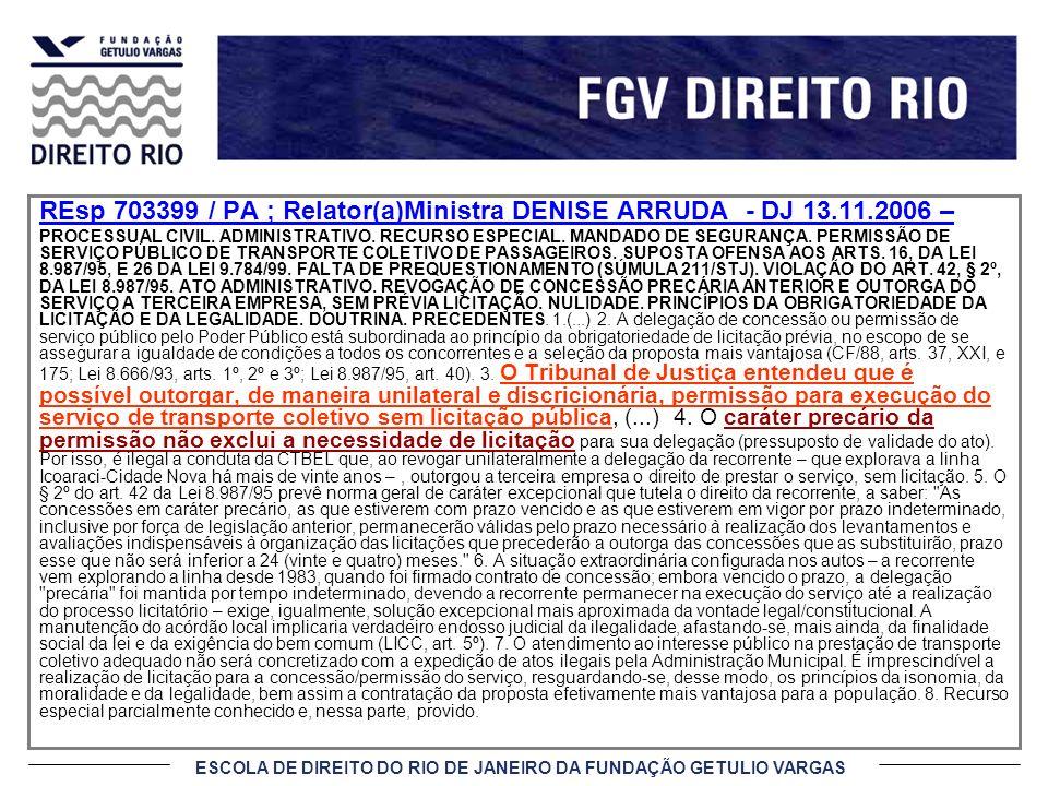 REsp 703399 / PA ; Relator(a)Ministra DENISE ARRUDA - DJ 13.11.2006 –
