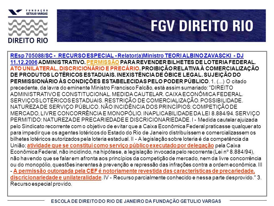 REsp 705088/SC - RECURSO ESPECIAL - Relator(a)Ministro TEORI ALBINO ZAVASCKI - DJ 11.12.2006 ADMINISTRATIVO.