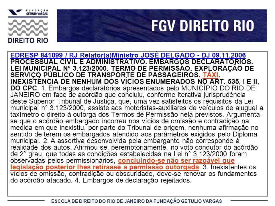 EDRESP 841099 / RJ Relator(a)Ministro JOSÉ DELGADO - DJ 09. 11