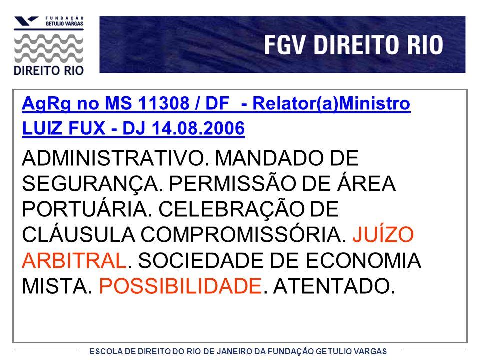 AgRg no MS 11308 / DF - Relator(a)Ministro LUIZ FUX - DJ 14.08.2006