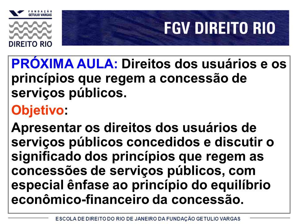 PRÓXIMA AULA: Direitos dos usuários e os princípios que regem a concessão de serviços públicos.