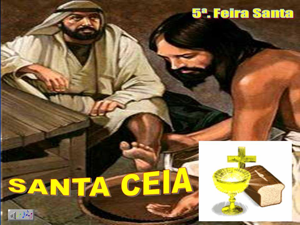 5ª. Feira Santa SANTA CEIA