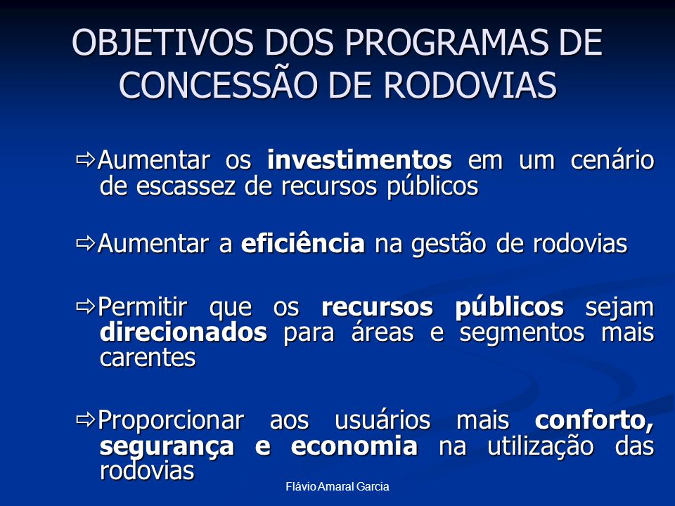 OBJETIVOS DOS PROGRAMAS DE CONCESSÃO DE RODOVIAS