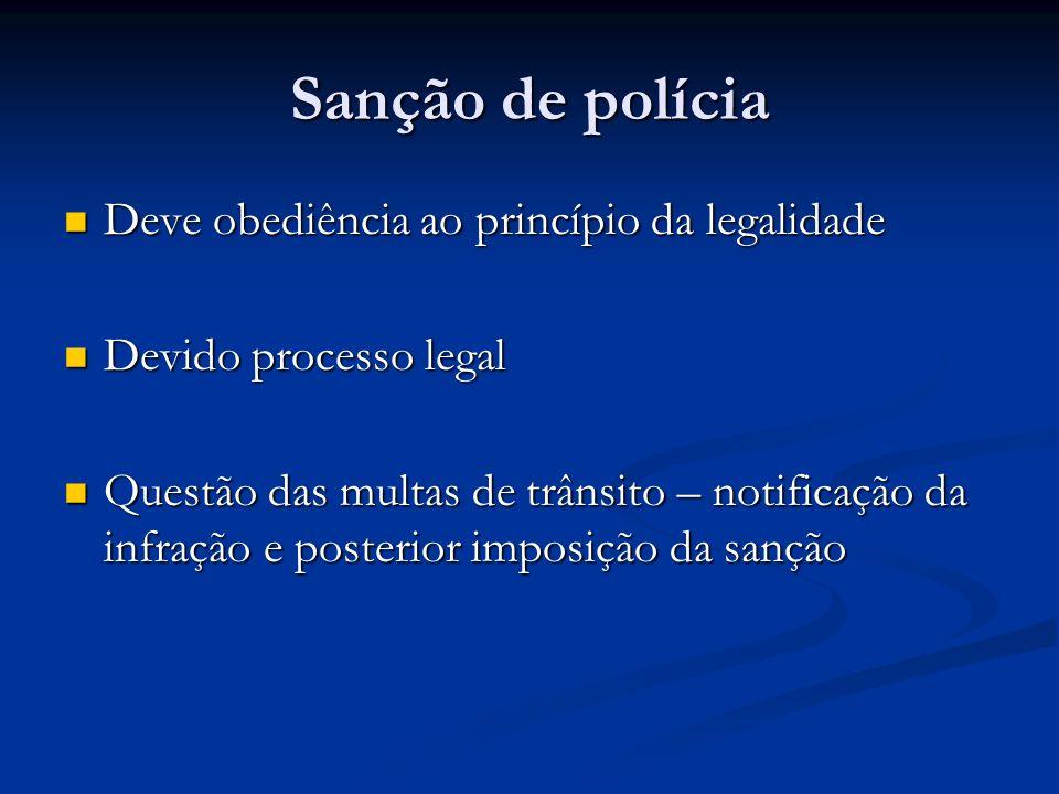 Sanção de polícia Deve obediência ao princípio da legalidade