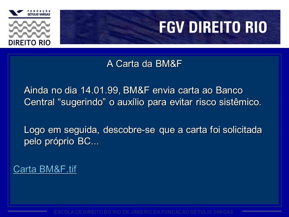 A Carta da BM&F Ainda no dia 14. 01