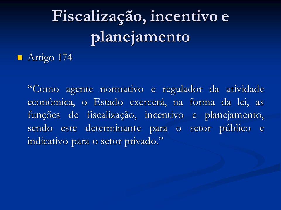 Fiscalização, incentivo e planejamento