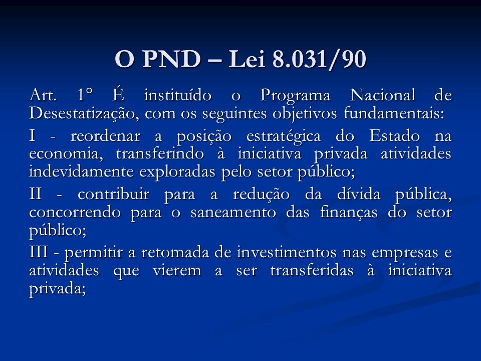 O PND – Lei 8.031/90