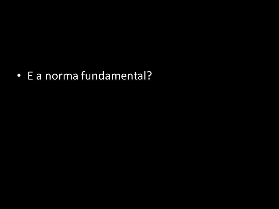 E a norma fundamental
