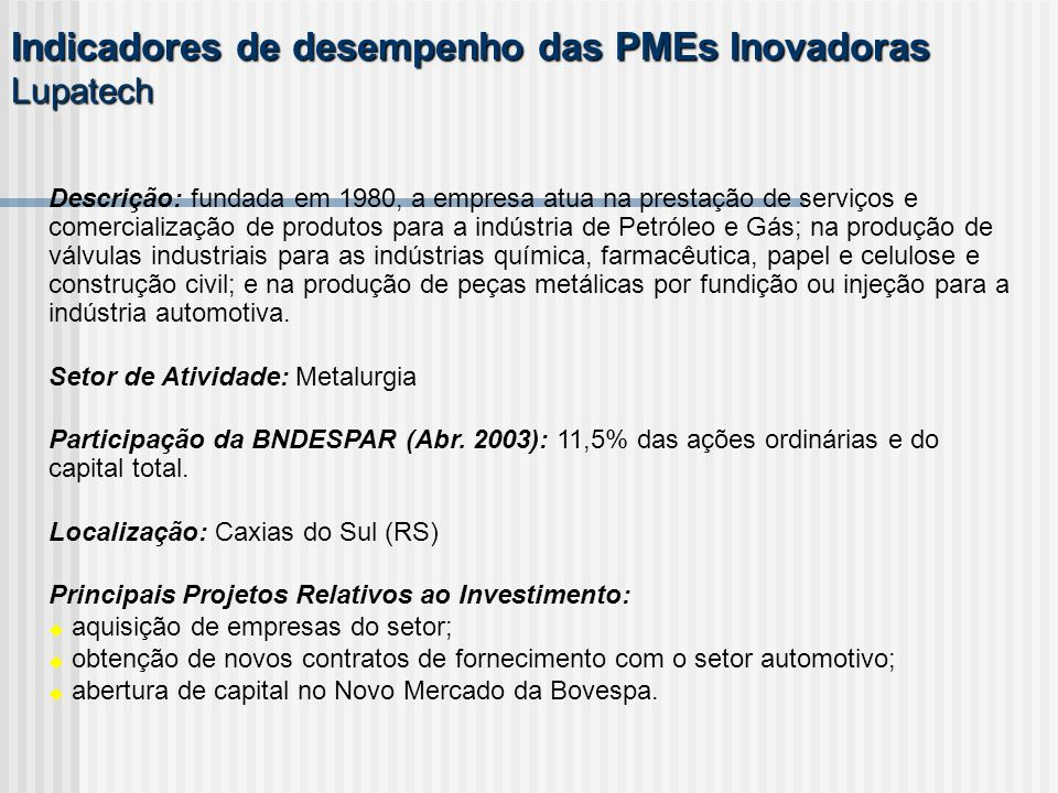 Indicadores de desempenho das PMEs Inovadoras Lupatech
