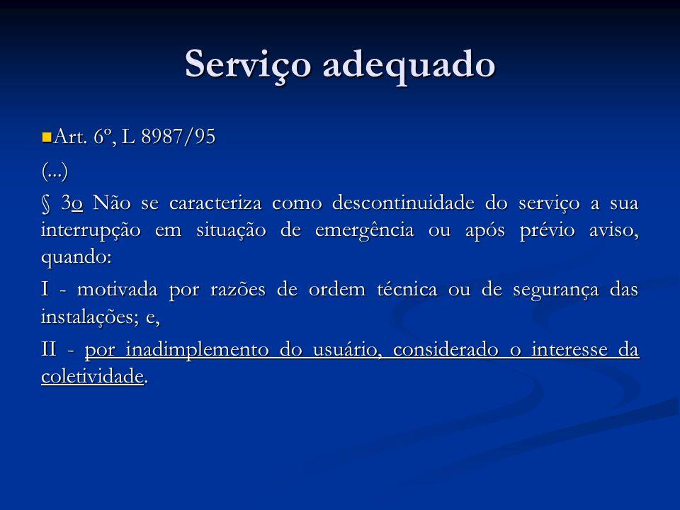 Serviço adequado Art. 6º, L 8987/95 (...)