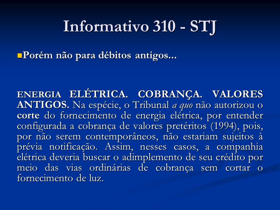Informativo 310 - STJ Porém não para débitos antigos...