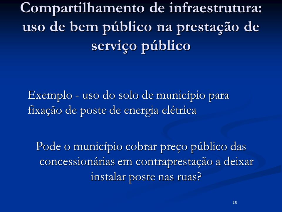Compartilhamento de infraestrutura: uso de bem público na prestação de serviço público