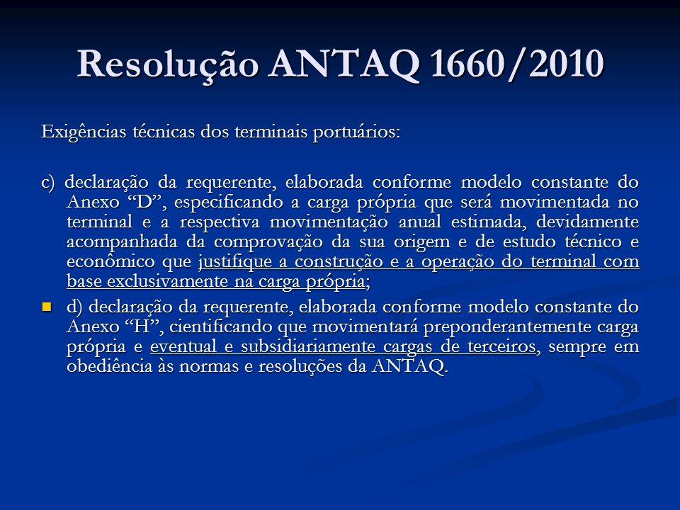 Resolução ANTAQ 1660/2010 Exigências técnicas dos terminais portuários: