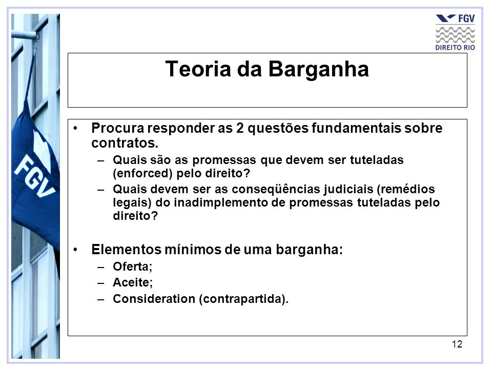 Teoria da Barganha Procura responder as 2 questões fundamentais sobre contratos.