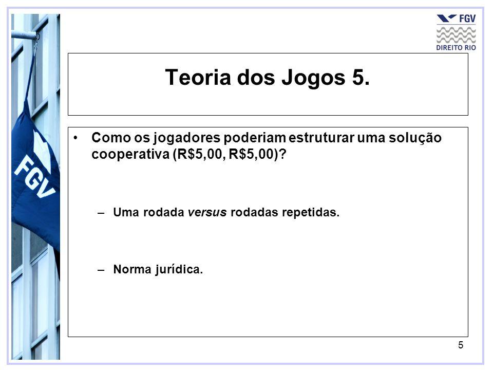 Teoria dos Jogos 5. Como os jogadores poderiam estruturar uma solução cooperativa (R$5,00, R$5,00)