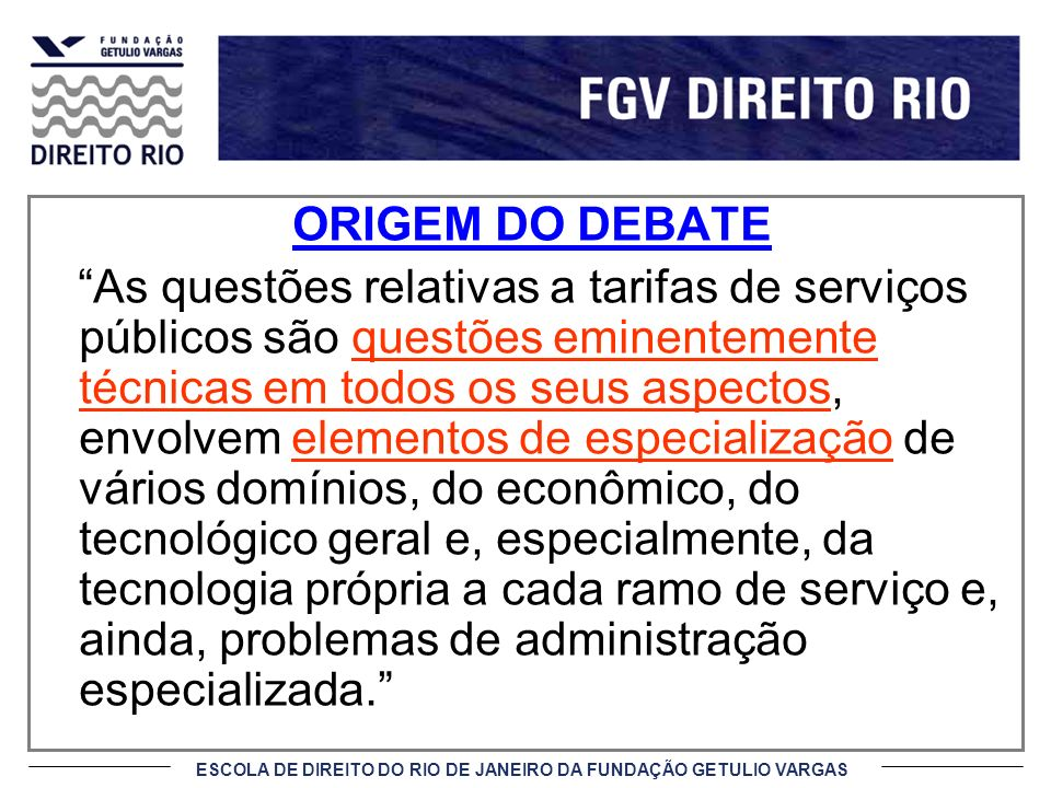 ORIGEM DO DEBATE