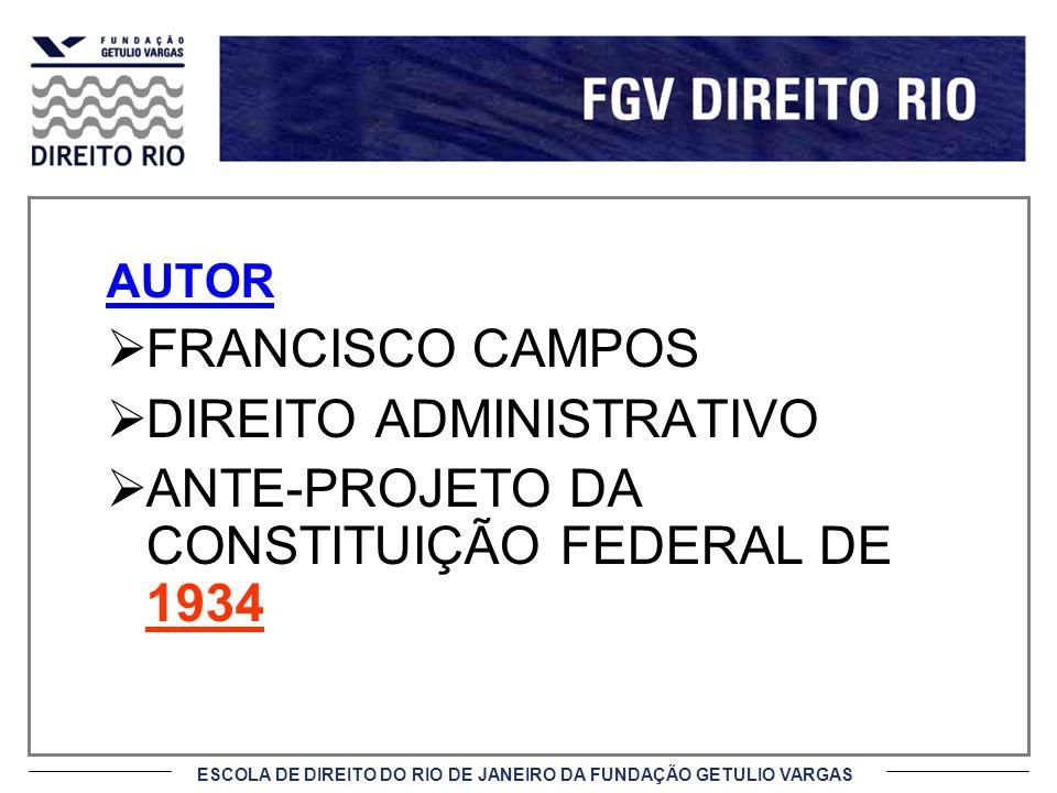 DIREITO ADMINISTRATIVO ANTE-PROJETO DA CONSTITUIÇÃO FEDERAL DE 1934