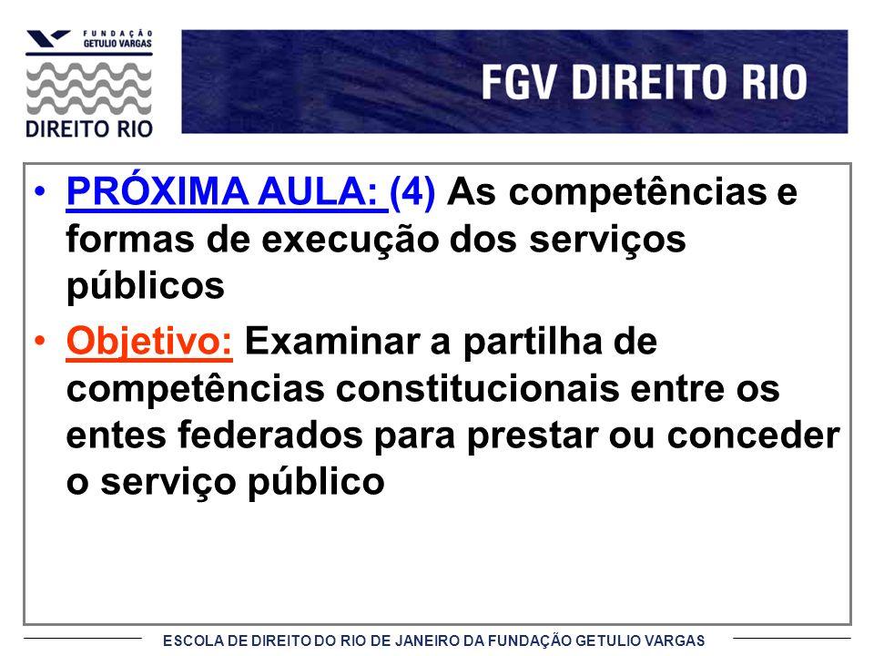 PRÓXIMA AULA: (4) As competências e formas de execução dos serviços públicos