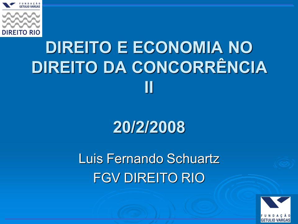 DIREITO E ECONOMIA NO DIREITO DA CONCORRÊNCIA II 20/2/2008