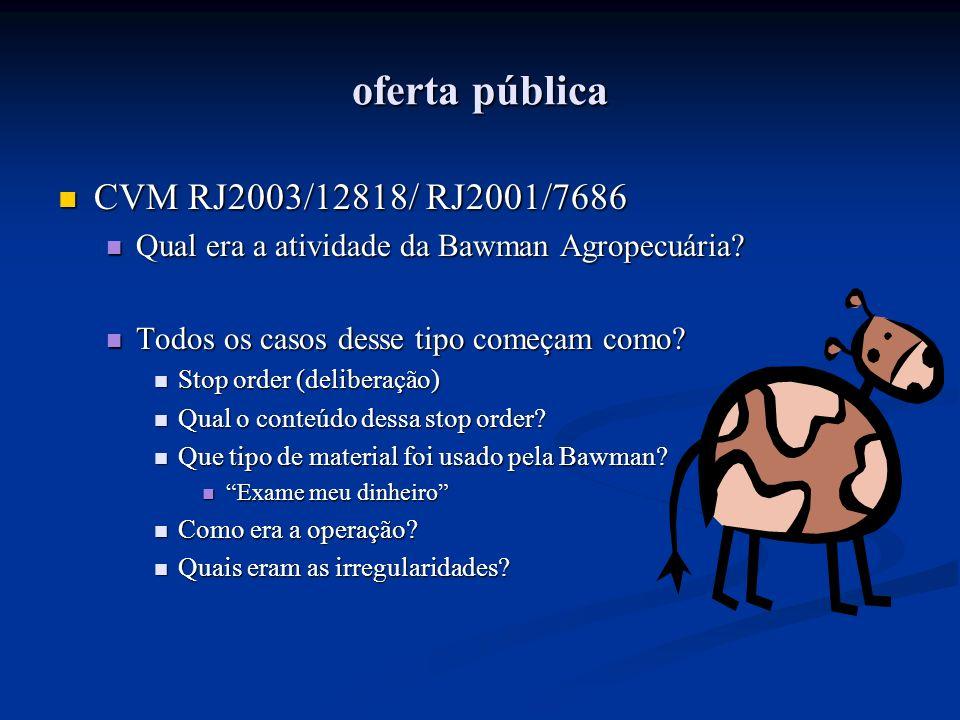 oferta pública CVM RJ2003/12818/ RJ2001/7686