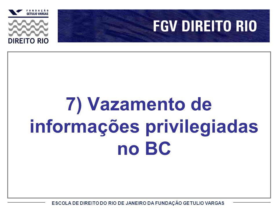 7) Vazamento de informações privilegiadas no BC
