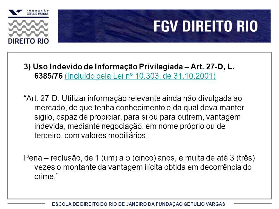 3) Uso Indevido de Informação Privilegiada – Art. 27-D, L