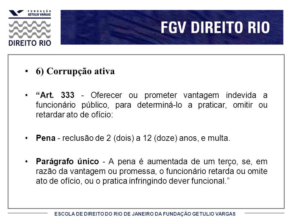 6) Corrupção ativa